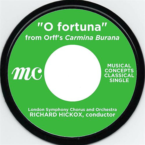 O Fortuna: Carmina Burana by Richard Hickox