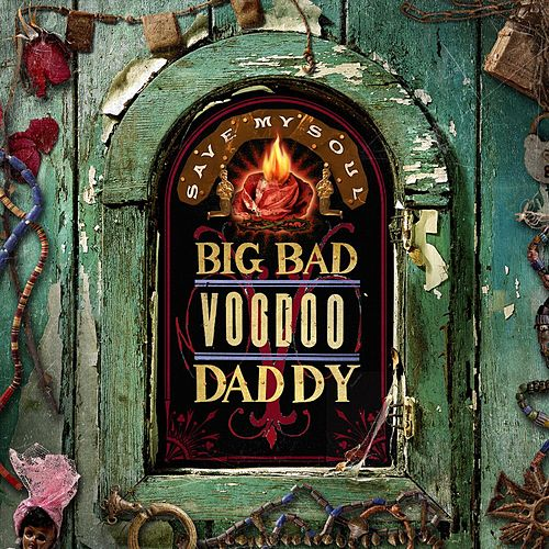 Play & Download Save My Soul by Big Bad Voodoo Daddy | Napster