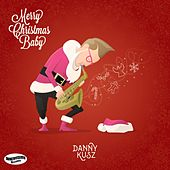 Merry Christmas Baby by Danny Kusz