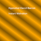 Play & Download Instant Motivation by Hypnotist David Barron | Napster