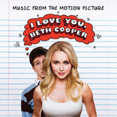 Play & Download I Love You, Beth Cooper (Music From The Motion Picture) by Various Artists | Napster