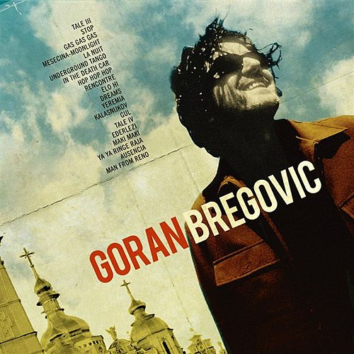 Play & Download Welcome To Bregovic by Goran Bregovic | Napster