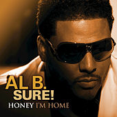 Honey I'm Home by Al B. Sure!