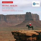 Play & Download Irving Berlin: Annie Get Your Gun by John McGlinn | Napster