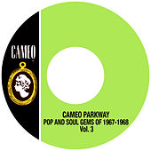 Cameo Parkway Pop And Soul Gems Of 1967-1968 Vol. 3 by Various Artists