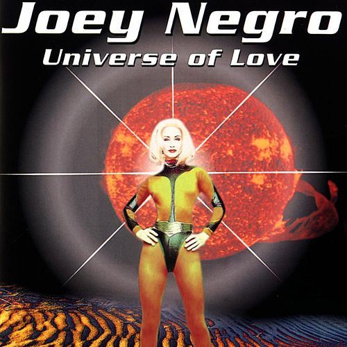 Play & Download Universe Of Love by Joey Negro | Napster