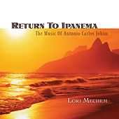 Play & Download Return To Ipanema by Lori Mechem | Napster