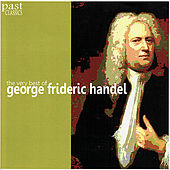 Play & Download Handel: The Very Best of George Frideric Handel by Various Artists | Napster