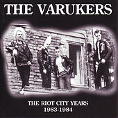 The Riot City Years 1983-1984 by Varukers