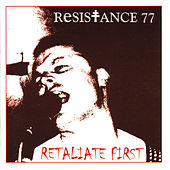 Play & Download Retaliate First by Resistance 77 | Napster