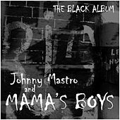 Play & Download The Black Album by Johnny Mastro | Napster