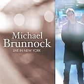 Play & Download Live In New York by Michael Brunnock | Napster