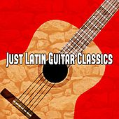 Just Latin Guitar Classics by Instrumental