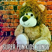 Super Fun Kids Songs by Nursery Rhymes