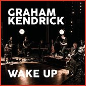 Wake Up by Graham Kendrick