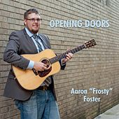 Opening Doors by Aaron Frosty Foster