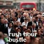 Rush Hour Bustle von Various Artists