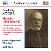 Sousa: Music for Wind Band, Vol. 17 by Guildhall Symphonic Wind Band