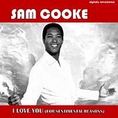 I Love You (For Sentimental Reasons) (Digitally Remastered) de Sam Cooke