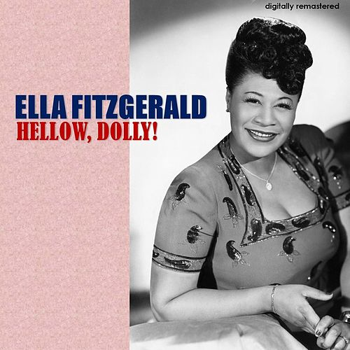 Hellow, Dolly! (Digitally Remastered) by Ella Fitzgerald