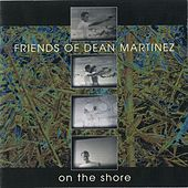 On The Shore by Friends of Dean Martinez