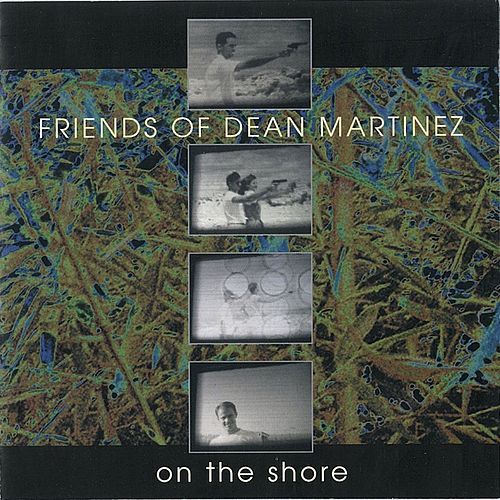 Play & Download On The Shore by Friends of Dean Martinez | Napster