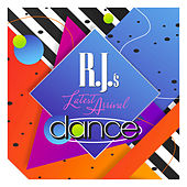 RJ's Latest Arrival: Dance by R.J.'s Latest Arrival