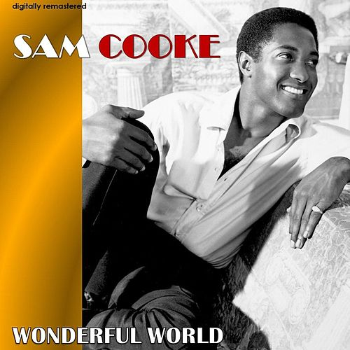 Wonderful World (Digitally Remastered) by Sam Cooke