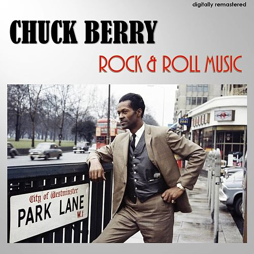 Rock and Roll Music (Digitally Remastered) by Chuck Berry