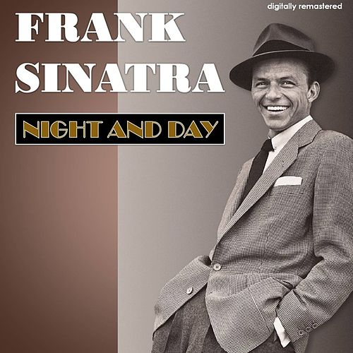 Night and Day (Digitally Remastered) by Frank Sinatra