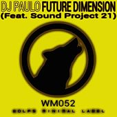 Future Dimension (Feat. Sound Project 21) - Single by DJ Paulo