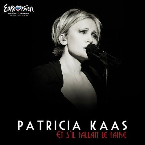 Play & Download Et S'il Fallait Le Faire (Version edit Eurovision) by Patricia Kaas | Napster