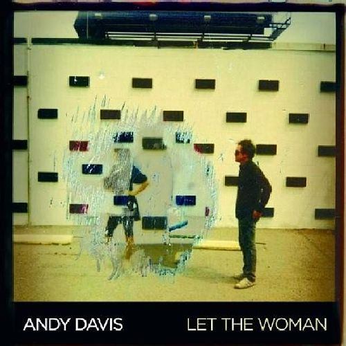 Play & Download Let The Woman by Andy Davis | Napster