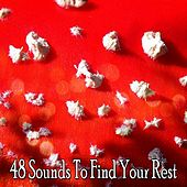 48 Sounds To Find Your Rest by Sounds Of Nature