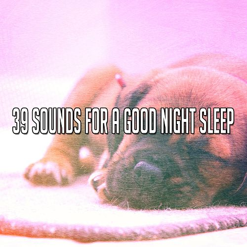 39 Sounds For A Good Night Sleep de Rockabye Lullaby