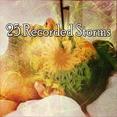 25 Recorded Storms by Rain Sounds Factory STHLM