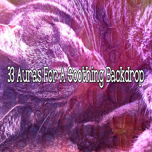 33 Auras For A Soothing Backdrop by Deep Sleep Relaxation