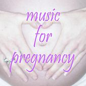 Play & Download Music for pregnancy by Various Artists | Napster