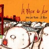 Sous les Pavés... la Place by La Place du KiF