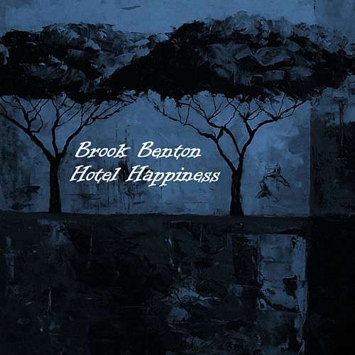 Hotel Happiness by Brook Benton