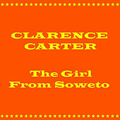 Play & Download The Girl From Soweto by Clarence Carter | Napster