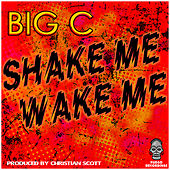 Play & Download Shake Me Wake Me by Big C | Napster