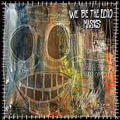 Masks by We Be the Echo