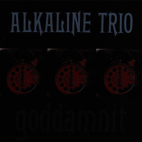 Play & Download Goddamnit! by Alkaline Trio | Napster