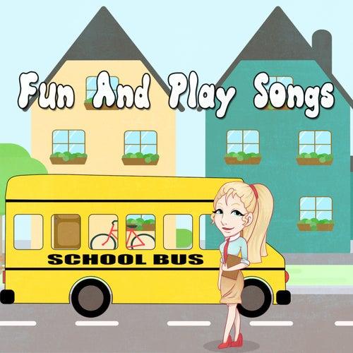 Fun And Play Songs by Nursery Rhymes