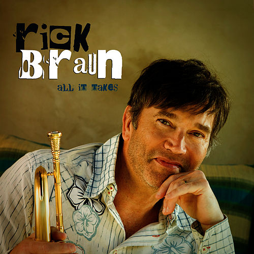 All It Takes by Rick Braun