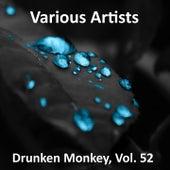 Drunken Monkey, Vol. 52 by Various Artists