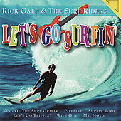 Play & Download Let's Go Surfin' by Rick Gale & The Surf Riders | Napster