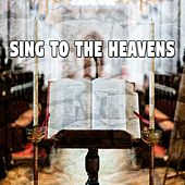 Sing To The Heavens by Musica Cristiana
