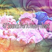 47 Sounds For A Heavy Heart by S.P.A